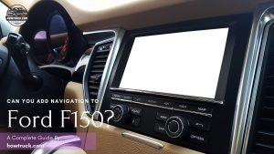 Can you add navigation to ford f150