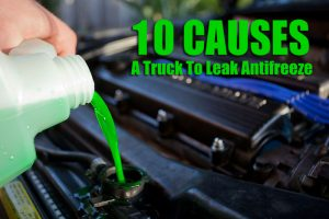 What Causes a Truck to Leak Antifreeze